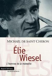 Elie Wiesel : l'homme de la mémoire