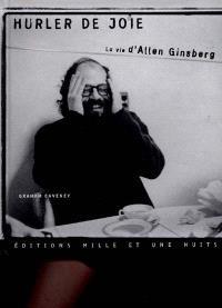 Hurler de joie : la vie d'Allen Ginsberg