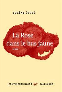 La rose dans le bus jaune
