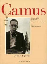Camus : vérités et légendes