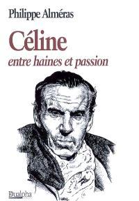 Céline entre haines et passion