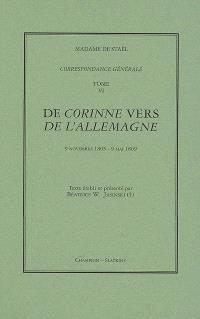 Correspondance générale. Volume 6, De Corinne vers De l'Allemagne : 9 novembre 1805-9 mai 1809