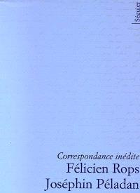 Correspondance inédite, Félicien Rops, Joséphin Péladan
