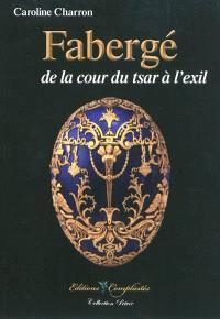 Fabergé, de la cour du tsar à l'exil