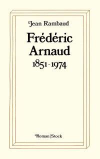 Frédéric Arnaud : 1851-1974