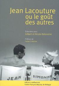 Jean Lacouture ou Le goût des autres : entretiens avec Gilbert et Nicole Balavoine. Jean Lacouture : l'engagement d'un journaliste