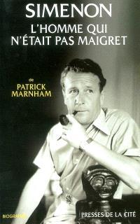 L'homme qui n'était pas Maigret : un portrait de Georges Simenon
