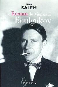 Le roman de Monsieur Boulgakov