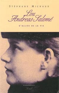 Lou Andreas-Salomé : l'alliée de la vie