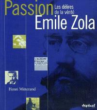 Passion Emile Zola : les délires de la vérité
