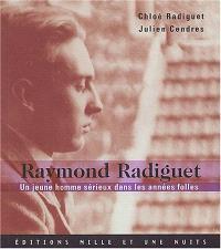 Raymond Radiguet : un jeune homme sérieux dans les années folles, ombre et lumière