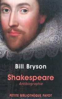 Shakespeare : antibiographie