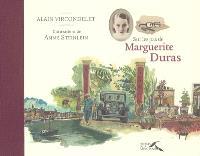 Sur les pas de Marguerite Duras