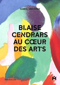 Blaise Cendrars au coeur des arts