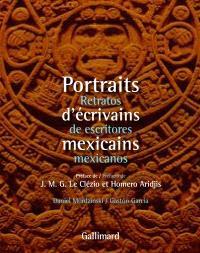 Portraits d'écrivains mexicains = Retratos de escritores mexicanos