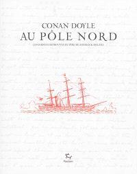 Conan Doyle au pôle Nord : les carnets retrouvés du père de Sherlock Homes