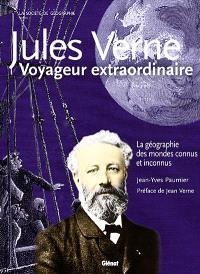 Jules Verne, voyageur extraordinaire : la géographie des mondes connus et inconnus