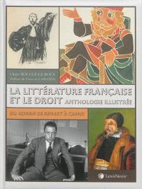 La littérature française et le droit : anthologie illustrée : du Roman de Renart à Camus