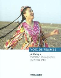 Voix de femmes : anthologie : poèmes et photographies du monde entier