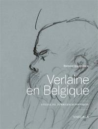 Verlaine en Belgique : cellule 252, turbulences poétiques