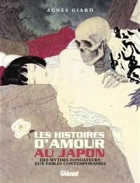 Les histoires d'amour au Japon : des mythes fondateurs aux fables contemporaines