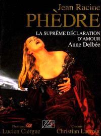 Phèdre, Jean Racine : la suprême déclaration d'amour