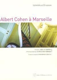 Albert Cohen à Marseille : intimités et errances