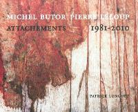 Attachements, 1981-2010