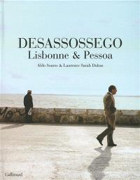 Desassossego : Lisbonne & Pessoa