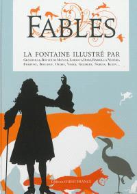 Fables : La Fontaine illustré par Grandville, Boutet de Monvel, Lorioux, Doré, La Nézière, Fraipont, Bouchot, Oudry, Vimar, Gélibert, Sabran, Klein...