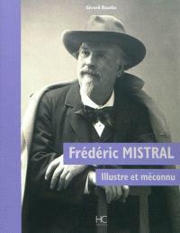 Frédéric Mistral : illustre et méconnu