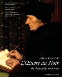 L'album illustré de l'Oeuvre au noir de Marguerite Yourcenar