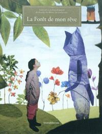 La forêt de mon rêve : exposition, Aix-en-Provence, Galerie d'art du conseil général des Bouches-du-Rhône, du 29 octobre 2010 au 27 février 2011