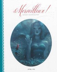 Merveilleux ! : contes et légendes illustrés