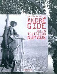 André Gide ou La tentation nomade