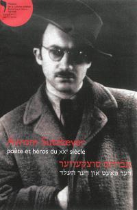 Avrom Sutzkever : poète et héros du XXe siècle