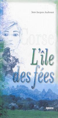 Corse : l'île des fées