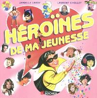 Héroïnes de ma jeunesse