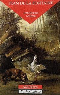 Jean de La Fontaine, le conteur fabuleux : 1621-1695
