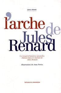 L'arche de Jules Renard