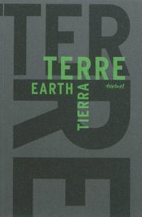 La terre : libre anthologie artistique et littéraire autour de la terre