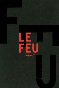 Le feu : libre anthologie artistique et littéraire autour du feu