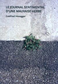 Le journal sentimental d'une mauvaise herbe