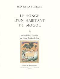 Le songe d'un habitant du Mogol : et autres fables