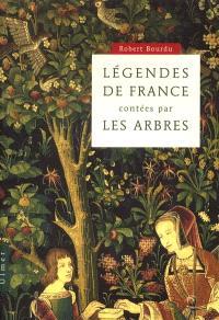 Légendes de France : contées par les arbres