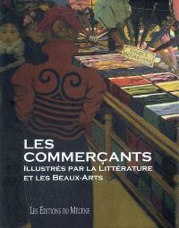 Les commerçants : illustrés par la littérature et les beaux-arts