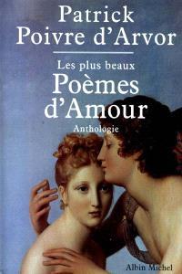Les plus beaux poèmes d'amour : anthologie