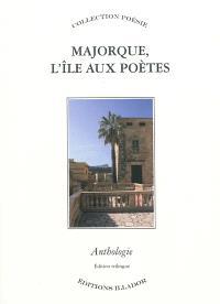 Majorque, l'île aux poètes : anthologie de la poésie majorquine