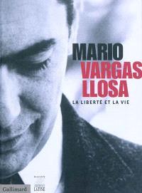 Mario Vargas Llosa : la liberté et la vie