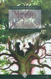 Merlin en Brocéliande : une présence, un présent